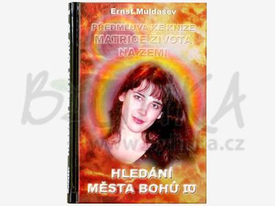 Hledání Města Bohů IV – Předmluva ke knize Matrice života na Zemi